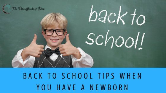 Back To School Tips When You Have A Newborn